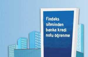 Findeks sitesinden banka kredi notu nasıl öğrenilir?