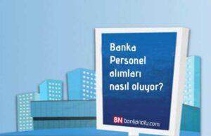 banka personel alımları nasıl alır